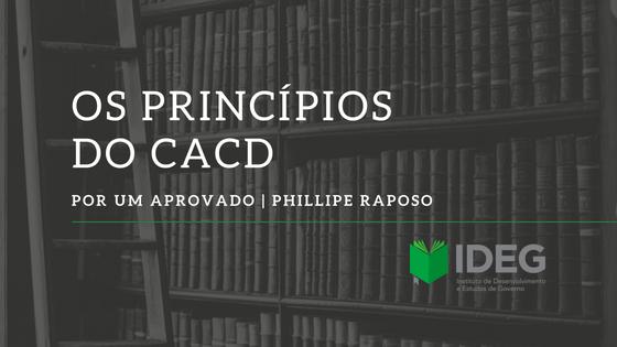 CACD – Confira os 5 Princípios listados por um aprovado em 2017