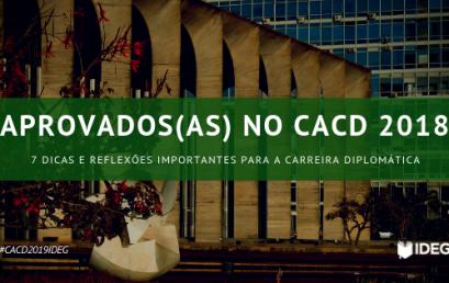 Aprovados(as) no CACD 2018 | 7 Dicas e reflexões importantes