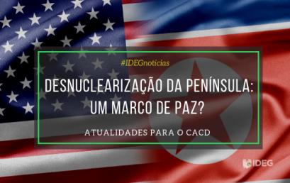 [Notícia para o CACD] Desnuclearização da península: um marco de paz?