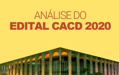 Breve análise geral – EDITAL CACD 2020